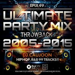 DJ CAUJOON / Ultimate Party Mix (Throwback 2005~2015)