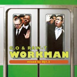 【¥↓】 G.O & RAW-T (ICE DYNASTY) / WORKMAN - Mixed By DJ 1,2