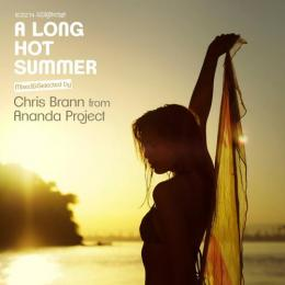 Chris Brann / A Long Hot Summer Mixed and Selected by Chris Brann from Ananda Project