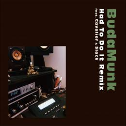 【CP対象】 BudaMunk / Had To Do It Remix feat. Cavalier & 5lack [7inch]