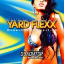 GLADIATOR / YARD FLEXX -Dancehall Mix- Vol.12