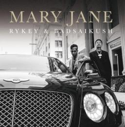 RYKEY & BADSAIKUSH / MARY JANE