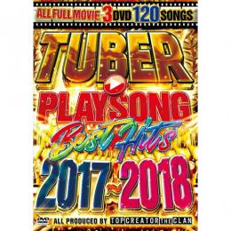 TOP CREATOR the CLAN / TUBER PLAYSONG BEST HITS 2017~2018 (3DVD)