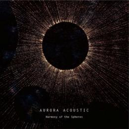 Aurora Acoustic / Harmony of the Spheres