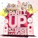 DJ SPIKE A.K.A. KURIBO / PARTY UP!!!