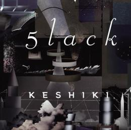 5lack / KESHIKI