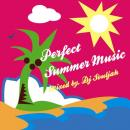 DJ SOULJAH / PERFECT SUMMER MUSIC