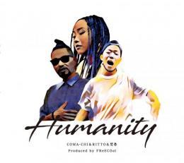 Humanity (COMA-CHI & RITTO & 焚巻) / Humanity