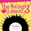 DJ YOSHIFUMI / THE SWING LESSON 3