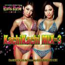【¥↓】 KachiKachi Mix Vol.3 -KachiKachi 5th Anniversary EXCLUSIVE DUB MIX-