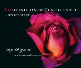 【DEADSTOCK】 DJ Ryow a.k.a. Smooth Current / Redefinition Of Classics Vol.3 -UPLIFT SPACE-