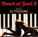 DJ TOZAONE / Touch of Soul vol.5