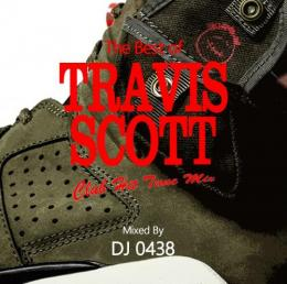 DJ 0438 / The Best of Travis Scott -Club Hit Tune Mix-