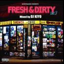 DJ KIYO / FRESH & DIRTY VOL.3