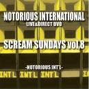 NOTORIOUS INT etc /  SCREAM SUNDAYS vol,8