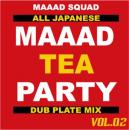 【DEADSTOCK】 MAAAD SQUAD / MAAAD TEA PARTY Vol,2