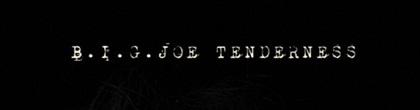 BIGJOE-Tenderness.JPG