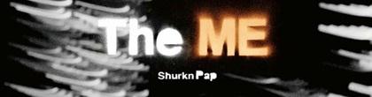 ShurknPap-TheME.JPG